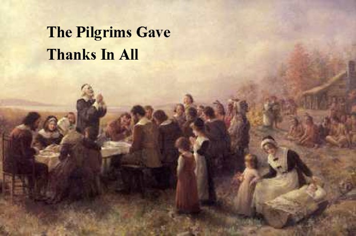 The Pilgrims gave thanks in all things.