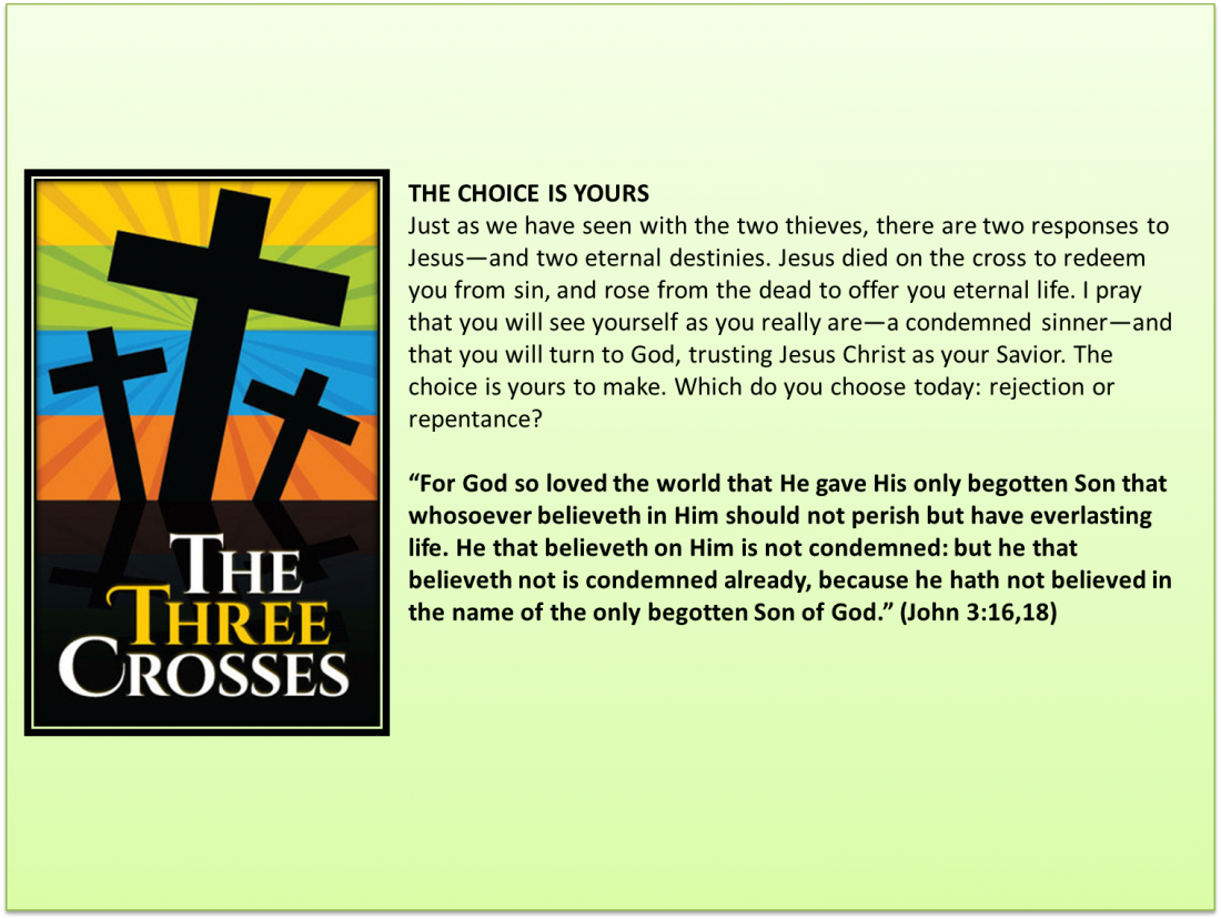 Three Crosses You may have heard about Jesus dying on the center cross, but have you ever wondered why there were three crosses that day? What about the other two people?