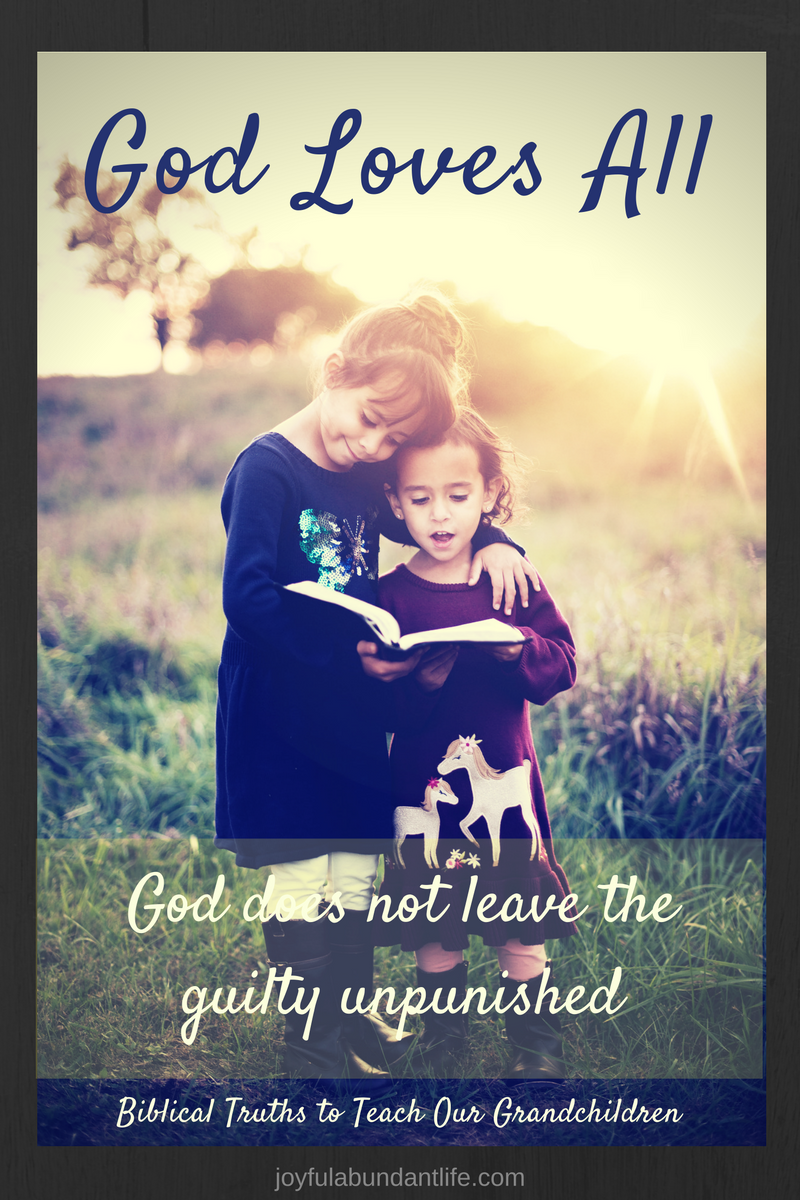God Loves All, but does not leave the guilty unpunished
