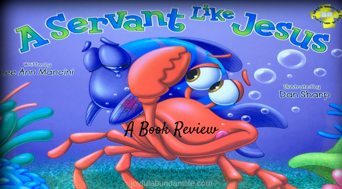 Teaching kids to be a servant like Jesus - A Book Review