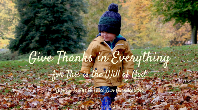 In Everything Give Thanks for this is the Will of God