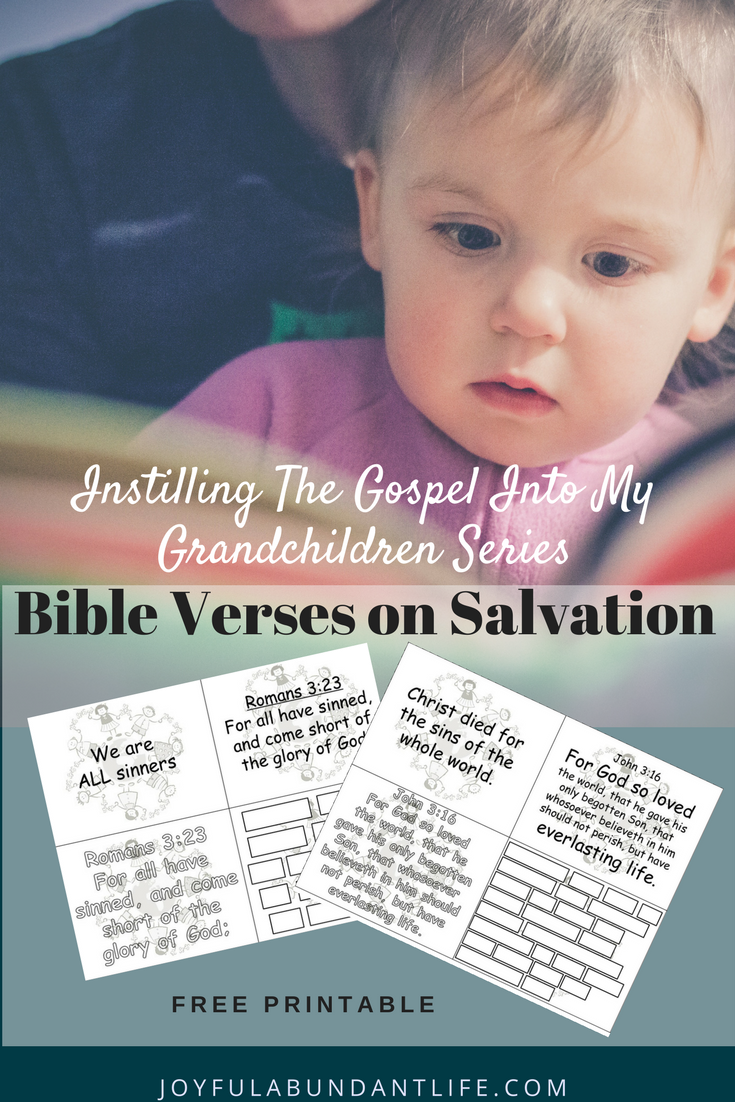 Jesus said Let the little children to come unto me. Don't stop them. For of such is the kingdom of God. Here's a great way to share the gospel with your grandchildren; give them a copy of their own salvation/gospel Bible verses.