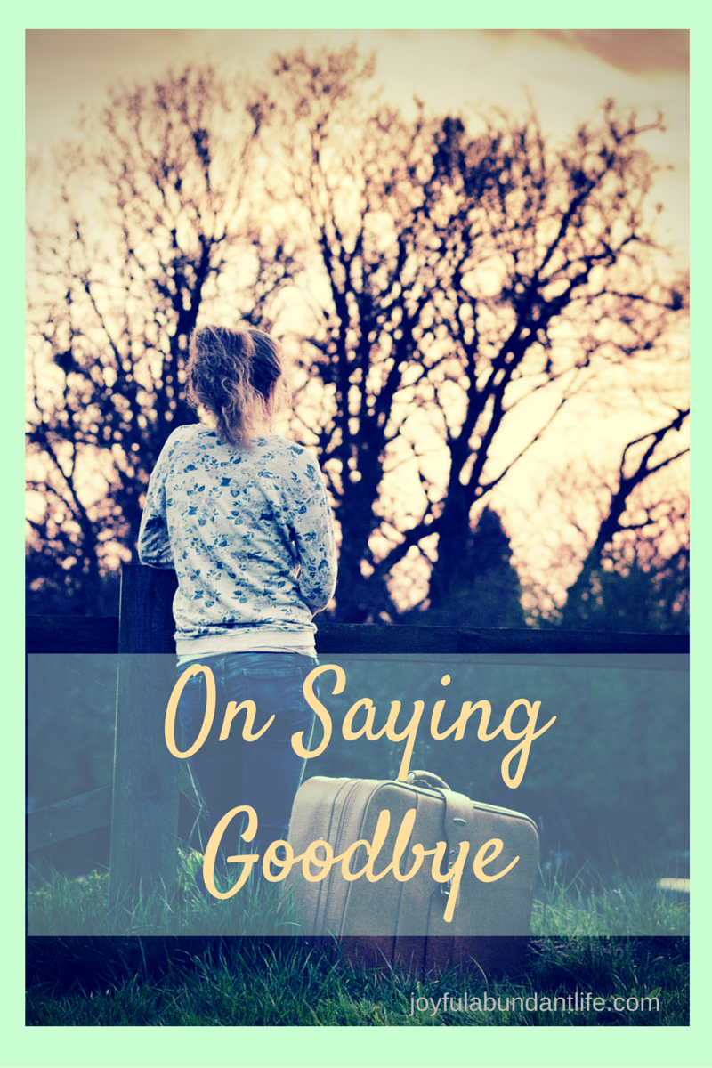 ON SAYING GOODBYE - Why is saying goodbye one of the hardest things ever to do?