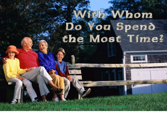With Whom Do You Spend The Most Time?