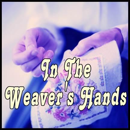 In The Weaver's Hands