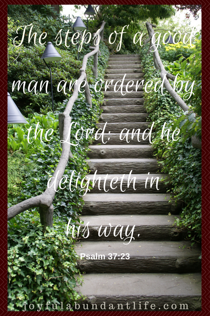The Steps of a Good Man Are Ordered by the Lord and He Delighteth In His Way. The Choice is Up To Me. Will I Obey Those Orders