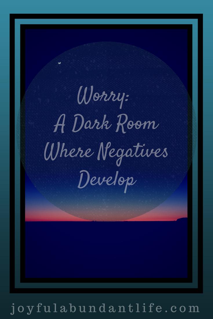 Worry: A Dark Room Where Negatives Develop