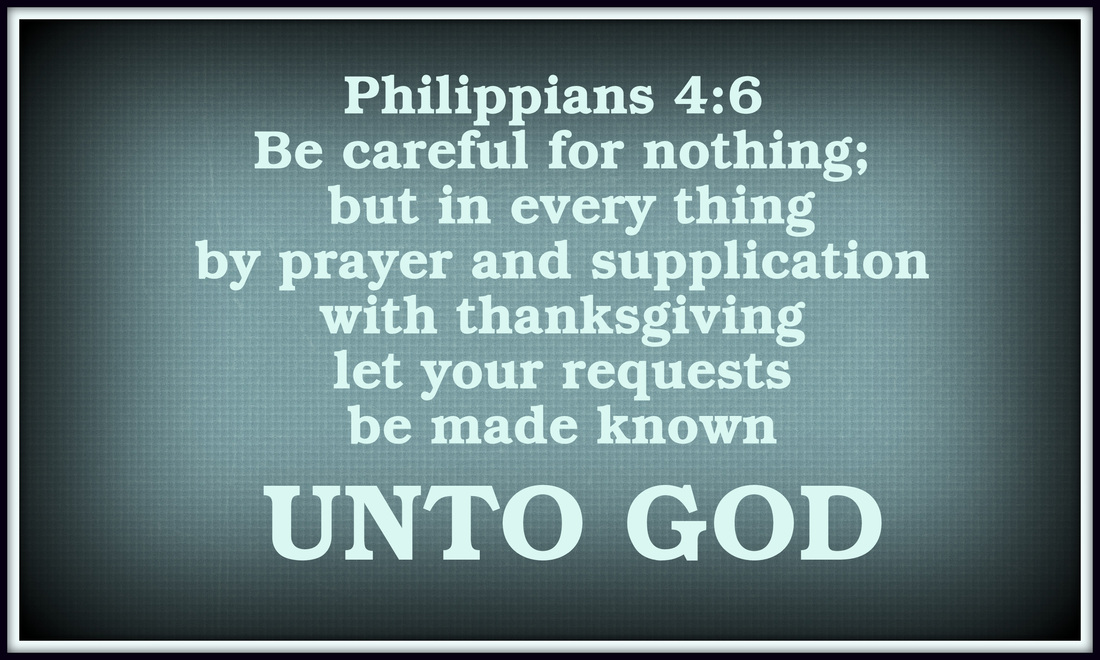 Let your requests be made known unto God with Thanksgiving