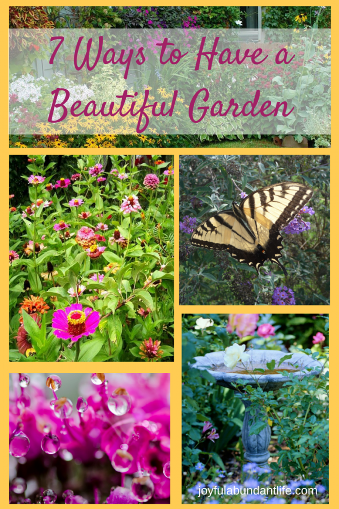 Seven Ways to have a Beautiful Garden. How Does Your Garden Grow?