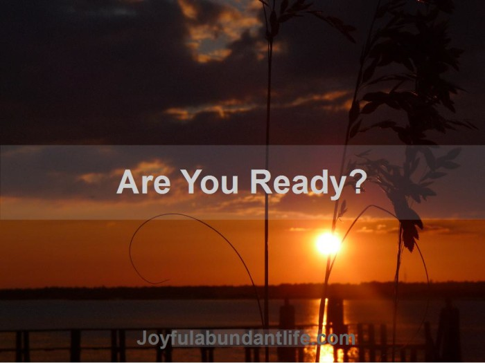 Are You Ready?  Five things to be ready for.