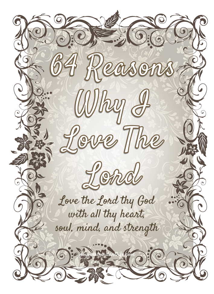 64 Reasons Why I Love The Lord