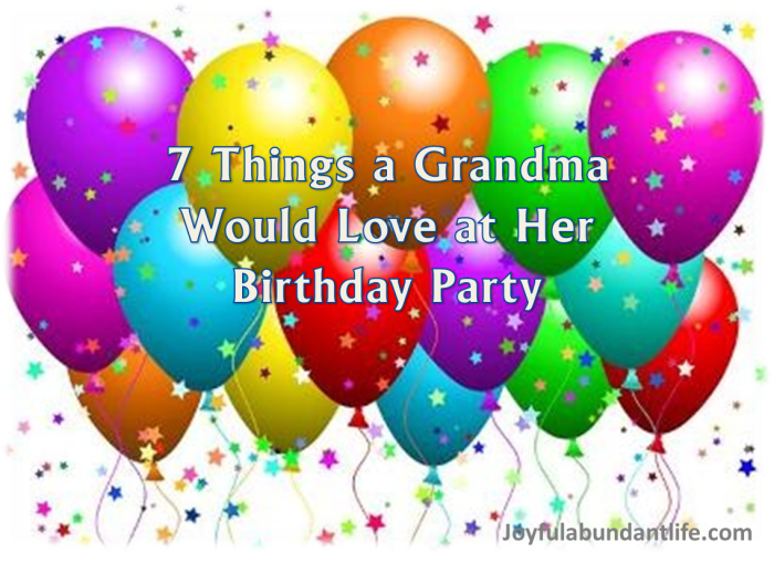 7 Things Grandma would love at her birthday party
