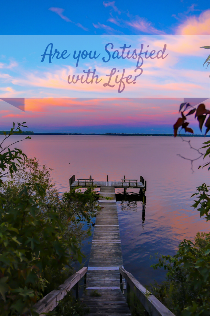 Are you Satisfied with Life-