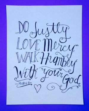Do Justly Love Mercy