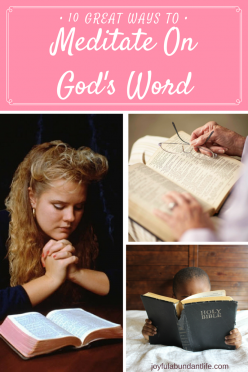 Meditate and meditating on God's Word - 10 great ways!