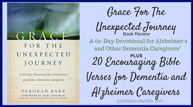"""Grace For The Unexpected Journey - A 60-Day Devotional for Alzheimer's and Other Dementia Caregivers"""