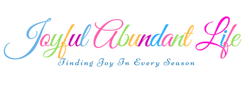 Joyful Abundant Life - Finding Joy In Every Season