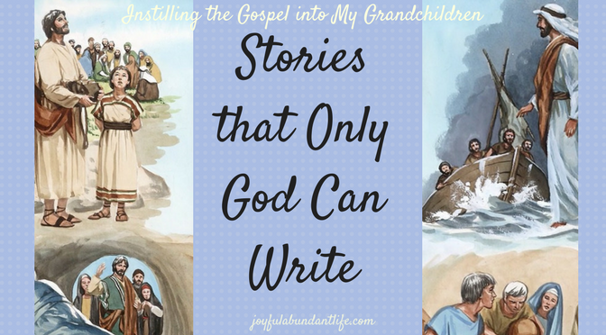 Do I crave the Word of God and all the wonderful stories written therein? These are stories that only God can write. If I, myself, do not desire to know God's Word, then how can I portray these wonderful Bible stories to my grandchildren as the greatest stories ever told!